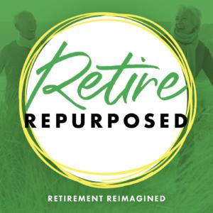 Retire Repurposed Podcast
